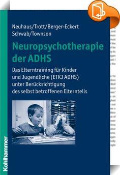 Neuropsychotherapie der ADHS    ::  In jahrzehntelanger Arbeit mit ADHS-Kindern und ihren Familien hat sich gezeigt, dass häufig auch ein Elternteil von ADHS betroffen ist. Das heißt, er selbst läuft Gefahr, zu impulsiv zu reagieren, nicht richtig zuzuhören, vergesslich zu sein. Im Elterntraining ETKJ ADHS wird den Eltern durch umfassende Vermittlung der neurobiologischen Hintergründe ein Verstehen der anderen Funktionsweise bei ADHS möglich. Therapeuten, Psychologen und Pädagogen könn...