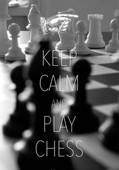 keep calm and play chess / created with Keep Calm and Carry On for iOS #keepcalm #chess