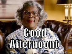 Funny Work Quotes : QUOTATION – Image : Quotes Of the day – Description madea Sharing is Caring – Don't forget to share this quote ! Madea Humor, Madea Funny Quotes, Funny Memes, Hilarious, Good Morning Funny, Good Morning Good Night, Morning Humor, Madea Movies, Funny People