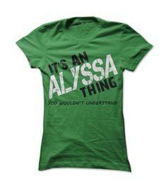 Alyssa Thing! You Wouldnt... #Personalized #Tshirt #nameTshirt