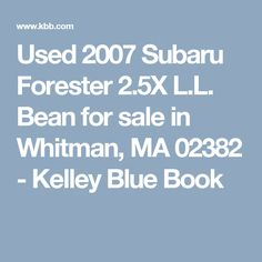 Used 2007 Subaru Forester 2.5X L.L. Bean for sale in Whitman, MA 02382 - Kelley Blue Book