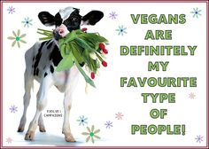 Vegans are my fave