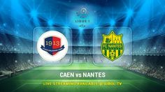 Caen vs Nantes (23 Oct 2015) Live Stream Links - Mobile streaming available