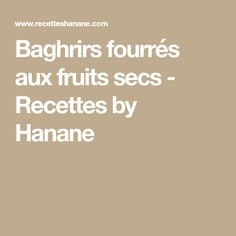 Baghrirs fourrés aux fruits secs - Recettes by Hanane Beignets, Morocco, Foodies, Flat Cakes, Drinks, Lemon, Homemade Ice Cream, Fritters