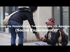 I think the US has more homeless people then Canada.  I could be wrong.  As an American I see prople on the street corners begging but I feel like they are not all being honest.