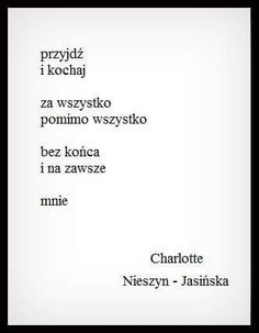 Nieszyn Jasińska Teen Wallpaper, Life Sentence, More Than Words, Romantic Quotes, Poetry Quotes, Motto, Quotations, It Hurts, Literature