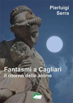 Fantasmi a Cagliari. Il ritorno delle anime