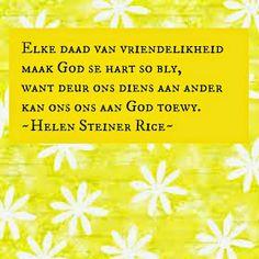 Afrikaanse Inspirerende Gedagtes & Wyshede: Helen Steiner Rice Inspirasies Helen Steiner Rice, Afrikaans, Wisdom, Words, Inspiration, Biblical Inspiration, Afrikaans Language, Inhalation