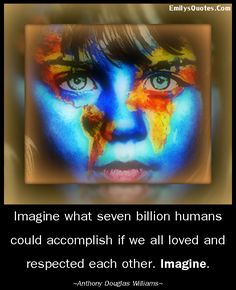 Imagine What Can Happen If Everyone Respected Each Other