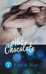 Hot Chocolate: Kate & Blue: Prickelnde Novelle - Episode 3