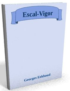 Nouveau livre audio sur @ebookaudio:  Escal-Vigor - Geo...   http://ebookaudio.myshopify.com/products/escal-vigor-georges-eekhoud-livre-audio?utm_campaign=social_autopilot&utm_source=pin&utm_medium=pin  #livreaudio #shopify #ebook #epub #français
