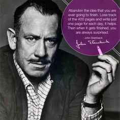 John Steinbeck says write one page a day. Maybe, John. Maybe.
