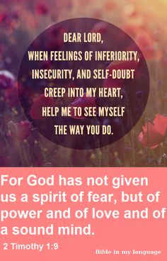 when feeling of in security creep into my heart!! We have the mind of Christ, His thoughts are my thoughts!