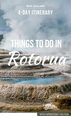 Long weekend in Rotorua - 4 day itinerary of things to do in Rotorua - Non Stop Destination