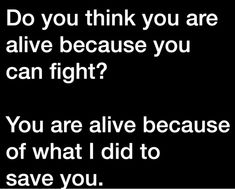 What I did to save you.