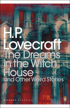 Lovecraft - Dreams in the Witch House and Other Weird Stories