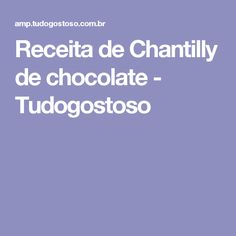 Receita de Chantilly de chocolate - Tudogostoso