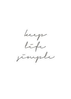 Keep life simple, plakat