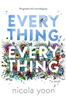 My review of Nicola Yoon's Everything, Everything - a striking YA novel about a young woman with a rare disease and what happens when she falls in love with the boy next door.