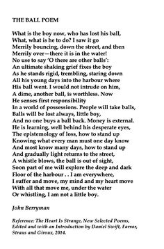 John Berryman, The Ball Poem 🧡🌍🌎🌏🧡 Reference: The Heart Is Strange, New Selected Poems, Edited and with an Introduction by Daniel Swift, Farrar, Straus and Giroux, 2014. Unspoken Words, Waxing Poetic, Language And Literature, American Poets, Grief, Otp, Swift, Shake, Things That Bounce