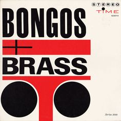 Bongos + Brass Arranged & conducted by Hugo Montenegro Cover art by Burt Goldblatt, 1960 Lp Cover, Vinyl Cover, Cover Art, Cool Album Covers, Album Cover Design, Jazz, Typo Design, Graphic Design, French New Wave