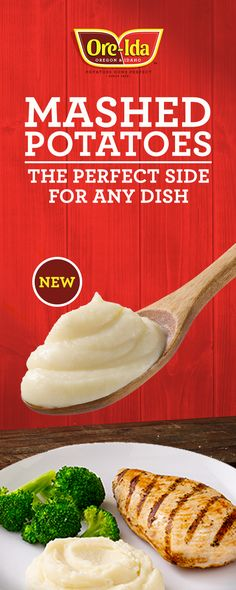 Real ingredients. Fresh Made Taste. New Ore-Ida® Mashed Potatoes are the perfect side for any meal.