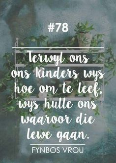 Afrikaans Quotes, Chalkboard Quotes, Art Quotes, Poems, Lyrics, Christian, Beautiful, Poetry, Verses