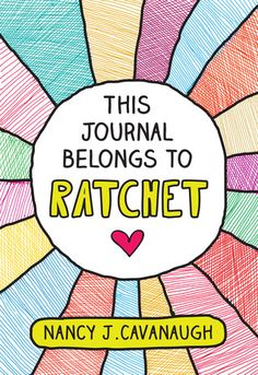 """This Journal Belongs to Ratchet by Nancy J. Cavanaugh (Sourcebooks Jabberwocky 2014 - 9781402281068) Homeschooled by her mechanic-environmentalist father, eleven-year-old Rachel """"Ratchet"""" Vance records her efforts to make friends, save a park, remember her mother, and find her own definition of """"normal.""""   NCTE   Lexile: 830"""