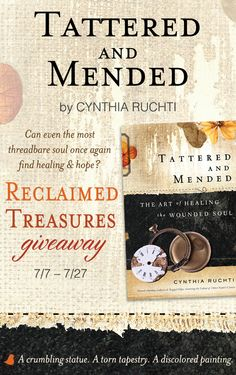 Even the most broken and threadbare soul can once again find healing and hope. Find out how in Cynthia Ruchti's new book, Tattered and Mended. Cynthia is celebrating the release with a Reclaimed Treasures giveaway and blog tour. Click for details!
