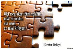 Stephen Dolley gondolata a kifogásokról. Gingerbread Cookies, Texts, Life Quotes, Inspirational Quotes, Desserts, Food, Gingerbread Cupcakes, Quotes About Life, Life Coach Quotes
