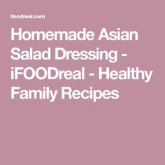 Homemade Asian Salad Dressing - iFOODreal - Healthy Family Recipes