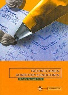 Fachrechnen Konditor/Konditorin - Frössler/Hopfner - 9783805704687