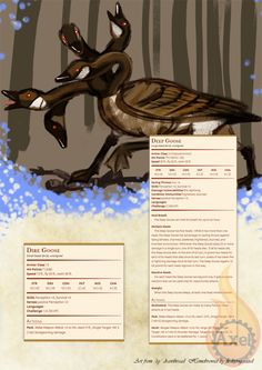 The terrifying Dire Goose and Deep Goose.Homebrewed for Dungeons and Dragons 5th Edition by me.Art and inspiration is from /tg/ drawthread.
