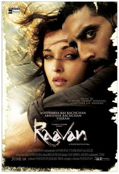 Raavan. The ending in this movie is especially beautiful.