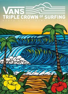 Celebrate the 2017 Vans Triple Crown of Surfing, with this Limited Edition Poster brought to you by EPK Collection, the World Surf League, and Vans. Poster Surf, Surf Posters, Beach Posters, Image Surf, North Shore Hawaii, Phineas E Ferb, Surf Competition, Shotting Photo, Wallpaper Animes