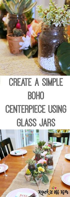 How to Make an Easy Boho Themed Centerpiece with Glass Jars - Knock It Off Kim