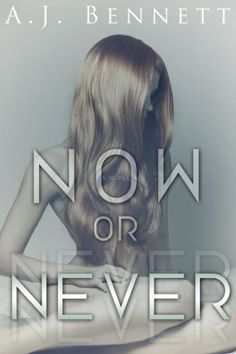 FREE Now or Never by A.J. Bennett, http://www.amazon.com/dp/B00DIG8T56/ref=cm_sw_r_pi_dp_tBxmtb0B7S3NE