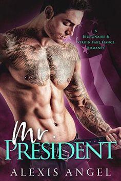 Mr. President: A Billionaire & Virgin Fake Fiancé Romance * * * *