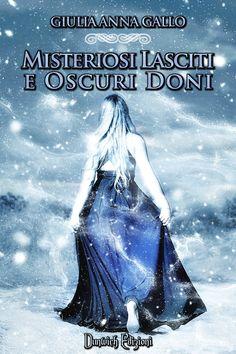 Misteriosi+Lasciti+e+Oscuri+Doni+di+Giulia+Anna+Gallo+-+Anteprime+Dunwich