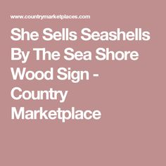 She Sells Seashells By The Sea Shore Wood Sign - Country Marketplace