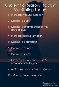 10 Scientific Reasons to Start Meditating Today Get Treatment at recoverysteps.com CALL US (800) 592-7837  Follow: https://www.pinterest.com/RecoverySteps/