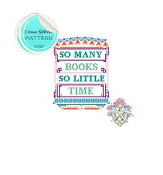 So Many Books, So Little Time. Cross Stitch Pattern. Digital Download PDF.