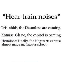 Train noises: I'm going to have to agree more with Hermione