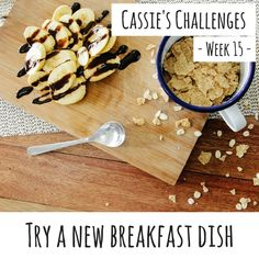 It's week 15 of Cassie's Challenges and this week's challenge is to try a new breakfast dish! What will you be cooking up?