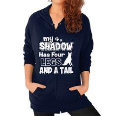MY SHADOW HAS FOUR LEGS Zip Hoodie (on woman)