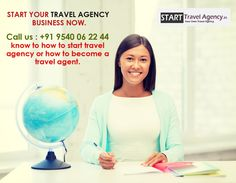 START YOUR TRAVEL AGENCY BUSINESS NOW.  Call us : +91 9540 06 22 44 know to how to start travel agency or how to become a travel agent. Know more details visit : http://www.starttravelagency.in/