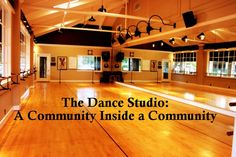 For the other side of garage! The dance studio is really a close, smaller community found within a greater community.  It's people coming together to share through a common interest.