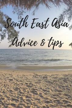 Advice and tips for South East Asia!
