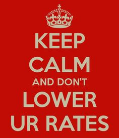 Keep calm and don't lower your rates.