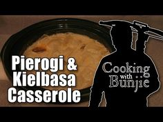 Venison Kielbasa & Pierogies Casserole -- Cooking with Bunjie! - YouTube
